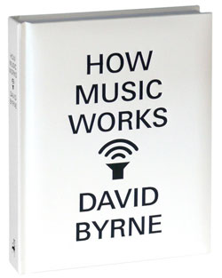 David-Byrne-How-Music-Works