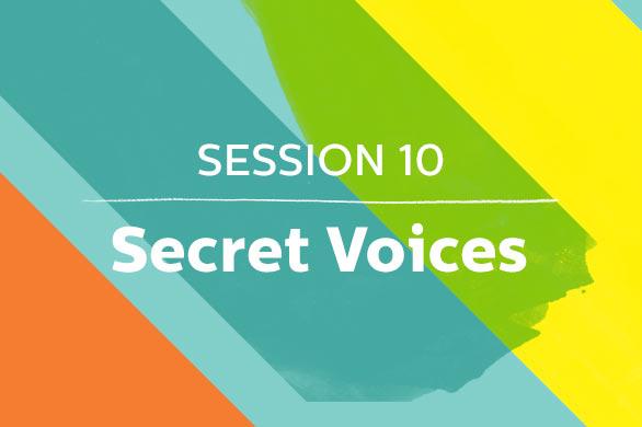 Session10_SecretVoices