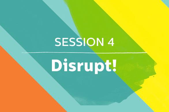 Session4_Disrupt