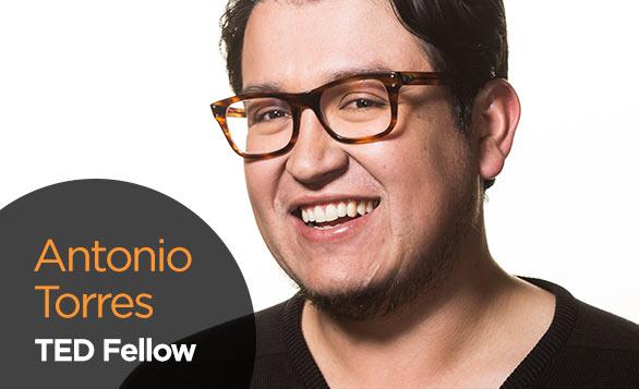 AntonioTorres_TEDFellow_Blog