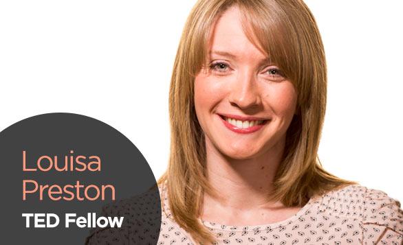 LouisaPreston_TEDFellow_Blog