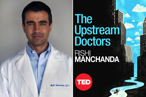 "Rishi Manchanda answers our questions about the new TED Book ""The Upstream Doctors,"""
