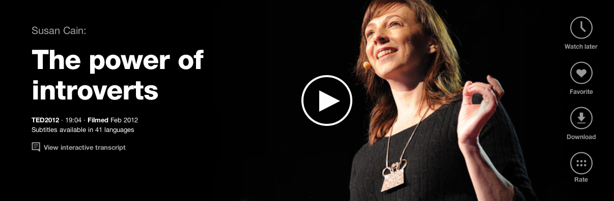 Susan Cain's talk in our new video, which also expands to true full-screen.