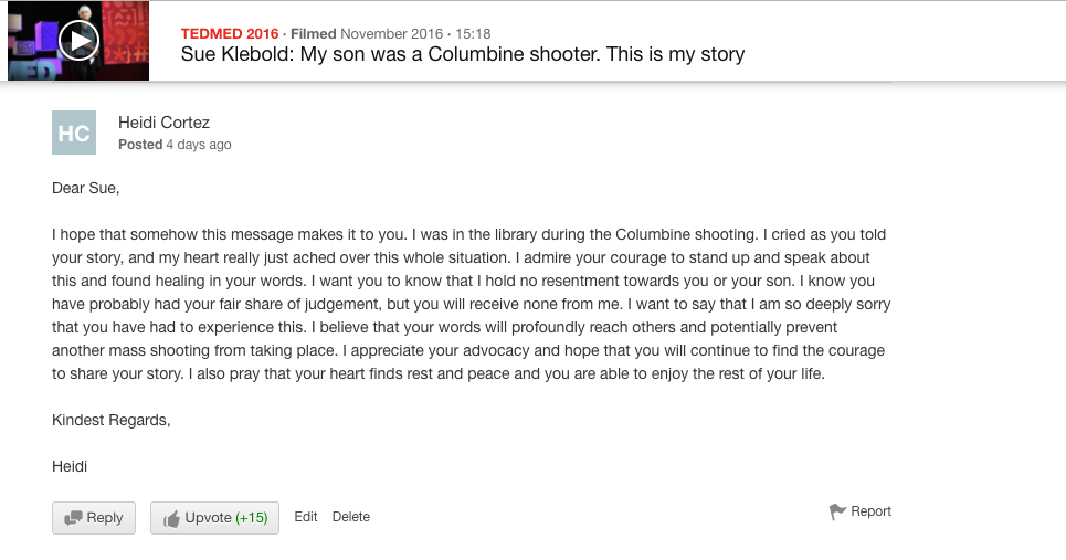 "Heidi writes: ""I was in the library during the Columbine shooting. I cried as you told your story, and my heart really just ached. I admire your courage to stand up and speak about this and have found healing in your words."""