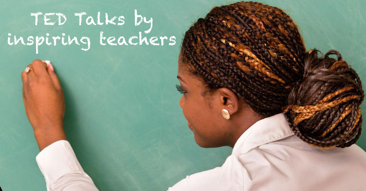 teacher writing on chalkboard, linking to TED Talks by inspiring teachers